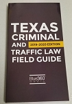 Texas Criminal and Traffic Law Field Guide 2019-2020