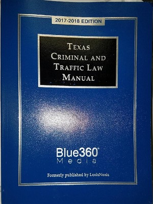 Texas Criminal and Traffic Law Manual